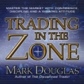 Mark Douglas – Trading in the Zone (Audible)